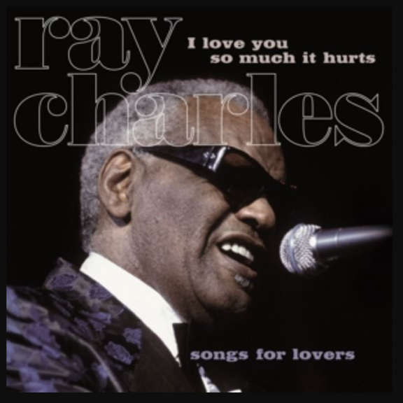 Ray Charles I Love You So Much it Hurts LP 2019