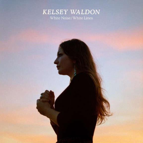 Kelsey Waldon White Noise / White Lines LP 2019