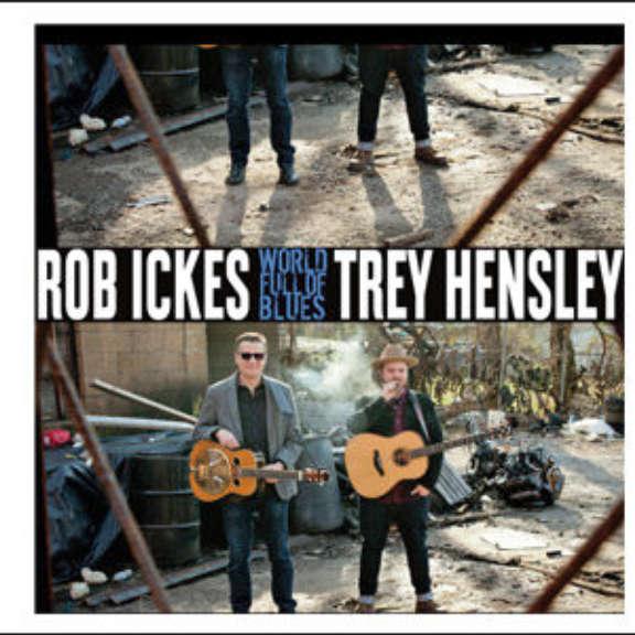 Rob Ickes & Trey Hensley World Full of Blues LP 2019