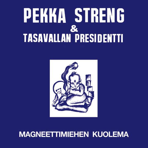 Pekka Streng & Tasavallan Presidentti Magneettimiehen kuolema (Rolling Indie Exclusive) LP 2019