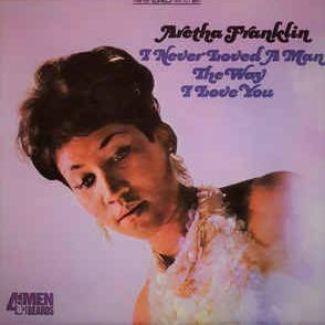 ARETHA FRANKLIN  I Never Loved A Man The Way I Love You LP undefined