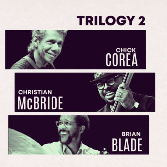 Chick Corea, Christian McBride, Brian Blade Trilogy 2 Oheistarvikkeet 2019