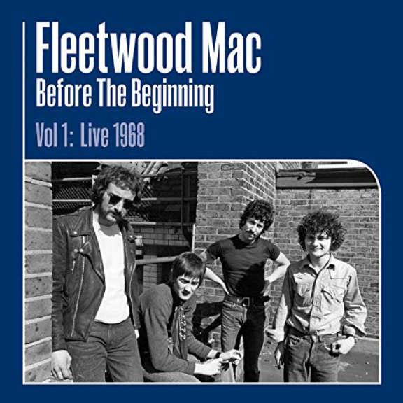 Fleetwood Mac Before the Beginning - 1968-1970 Rare Live & Demo Sessions Oheistarvikkeet 2019