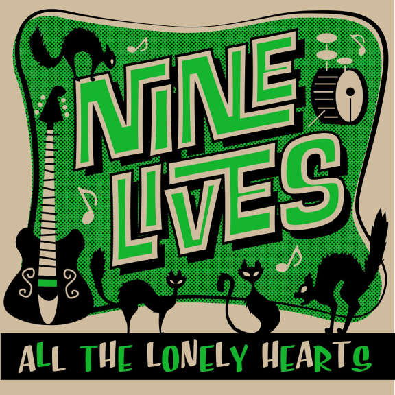 Nine Lives All the Lonely Hearts Oheistarvikkeet 2019