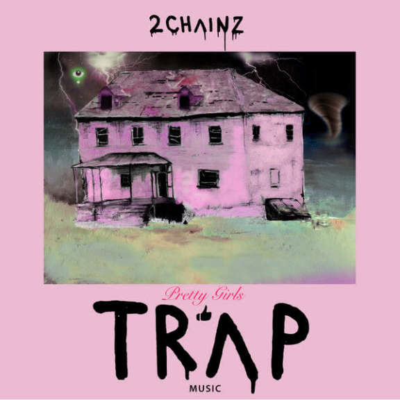 2 Chainz Pretty Girls Like Trap Music Oheistarvikkeet 2017
