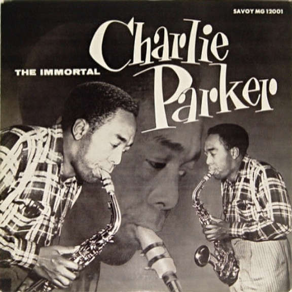 Charlie Parker The Immortal Charlie Parker Oheistarvikkeet 2019