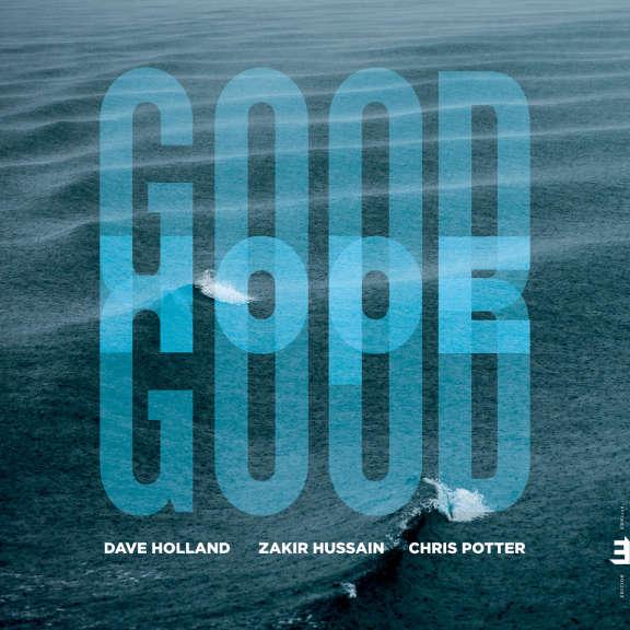 Zakir Hussain, Dave Holland, Chris Potter Good Hope   LP 2019