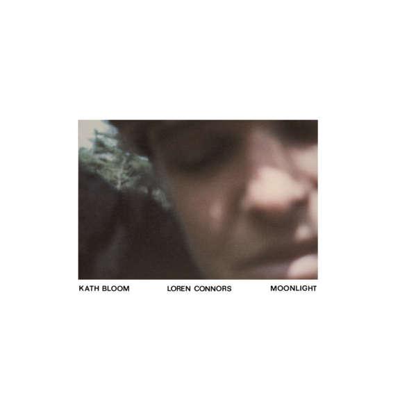 Kath Bloom & Loren Mazzacane Connors Moonlight LP 2019