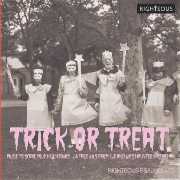 Various Trick Or Treat – Music To Scare Your Neighbours: Vintage 45s From Lux and Ivy's Haunted Basement Oheistarvikkeet 2019