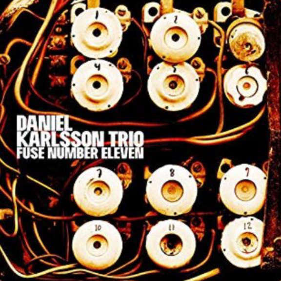 Daniel Karlsson Trio Fuse number eleven Oheistarvikkeet 2019