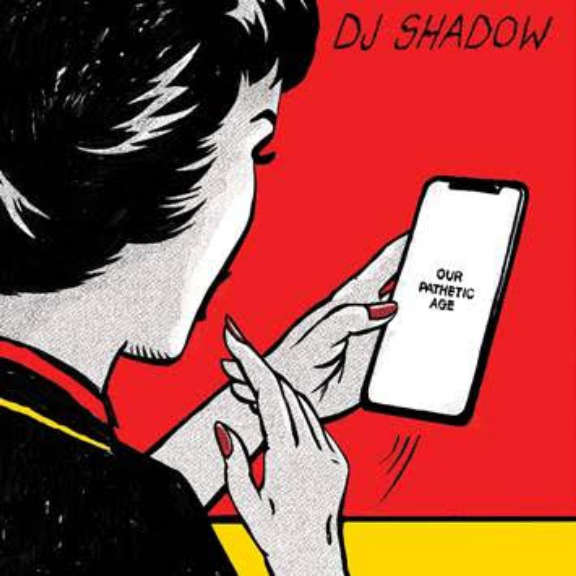 Dj Shadow Our Pathetic Age LP 2019