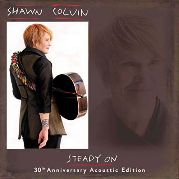 Shawn Colvin Steady On (30th Anniversary Acoustic Edition)   LP 2019