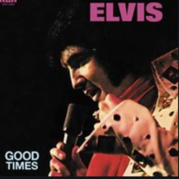 Elvis Presley Good Times (Coloured) LP 2019