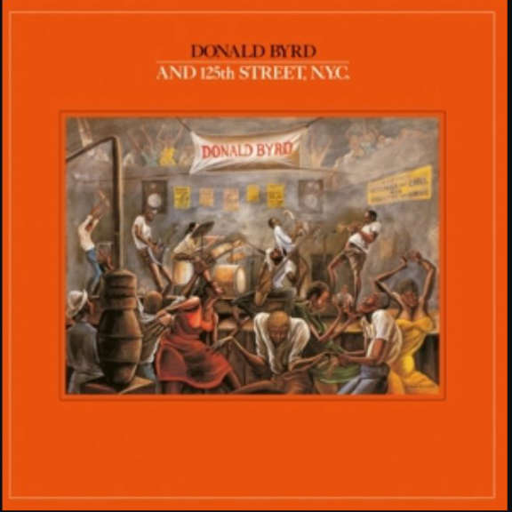 Donald Byrd And the 125th St. N.Y.C. Oheistarvikkeet 2014