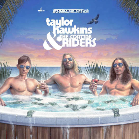 Taylor Hawkins and the Coattail Riders Get the Money   LP 2019