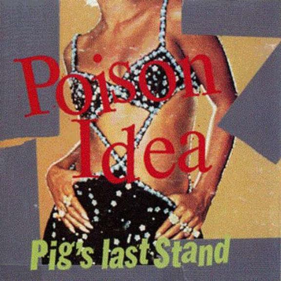 Poison Idea Pig's Last Stand Oheistarvikkeet 2019