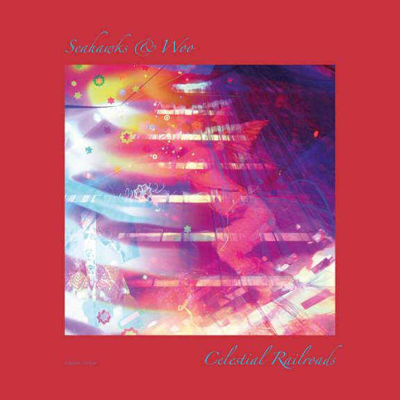 Seahawks & Woo Celestial Railroads   LP 2019