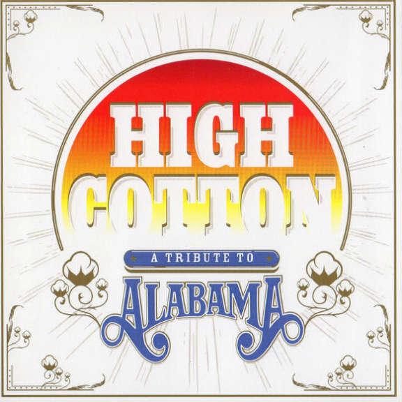 Various High Cotton; A Tribute To Alabama LP 2019