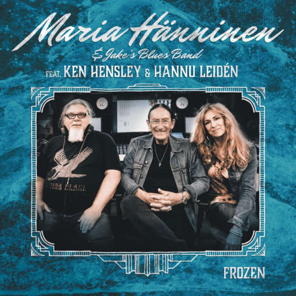Maria Hänninen & Jake´s Blues Band feat. Ken Hensley & Hannu Leidén Frozen 12'' LP 2020