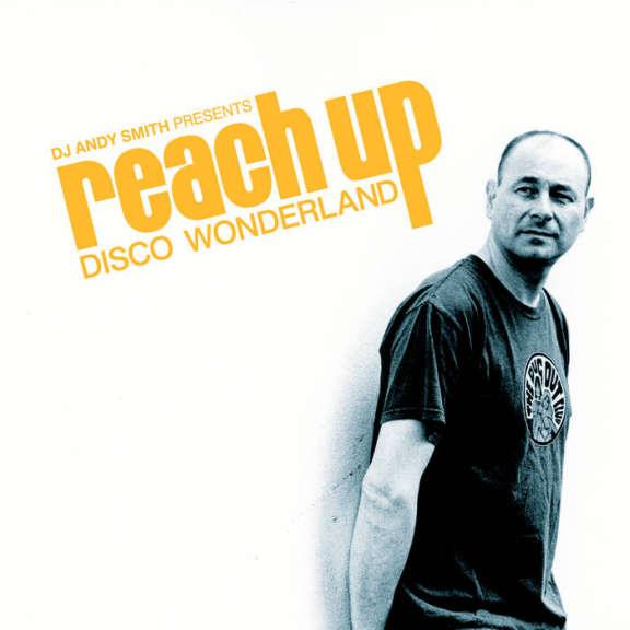 Dj Andy Smith Presents Reach Up - Disco Wonderland LP 2020