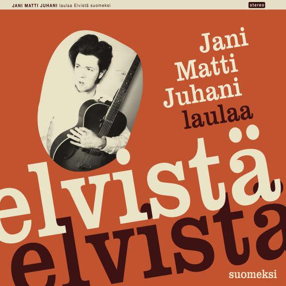 Jani Matti Juhani Jani Matti Juhani laulaa Elvistä suomeksi   Oheistarvikkeet 2020