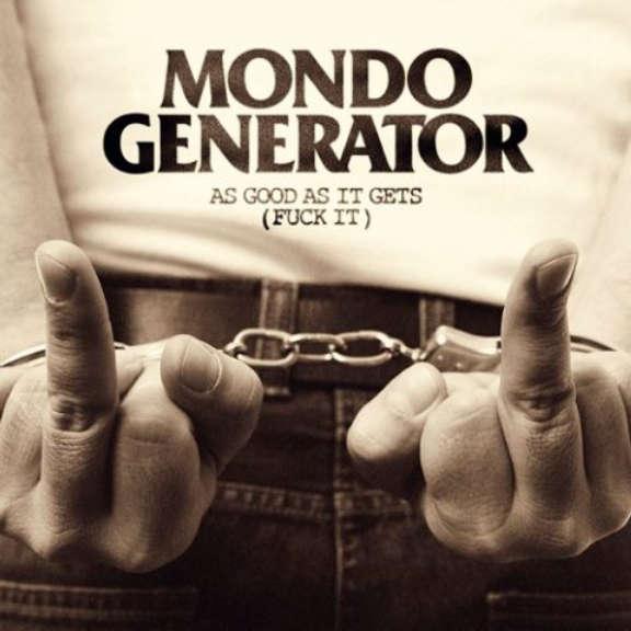 Mondo Generator As Good As It Gets (Funk It!) - LTD.ED LP 2020