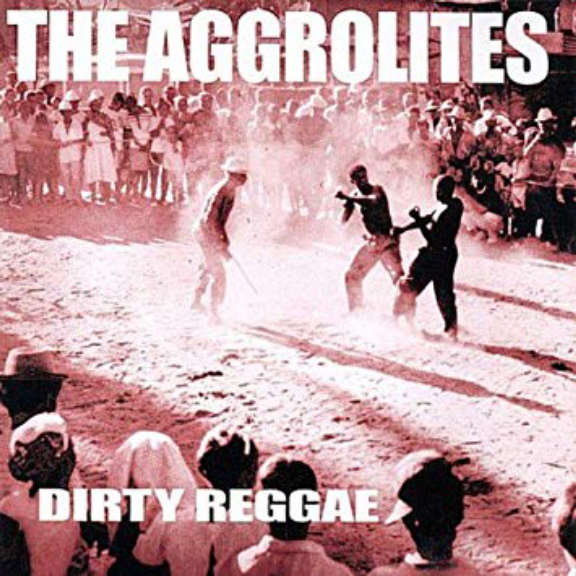 The Aggrolites Dirty Reggae Oheistarvikkeet 2020