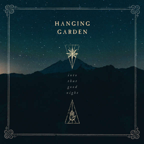 Hanging Garden Into That Good Night   LP 2019