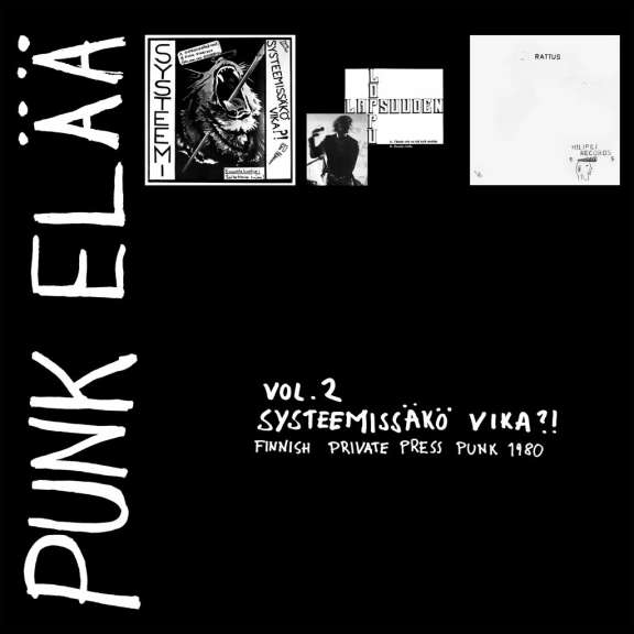 Various Punk elää vol 2: Systeemissäkö vika?! - Finnish Private Press Punk Rock 1980 LP 2020