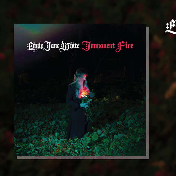 Emily Jane White Immanent Fire LP 2019
