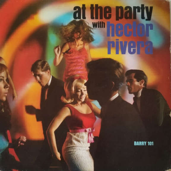 Hector Rivera At the Party with Hector Rivera LP 2019
