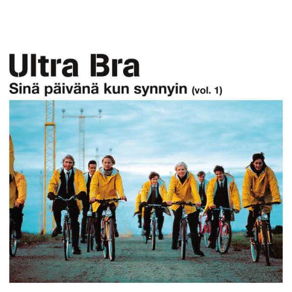 Ultra Bra Sinä päivänä kun synnyin (vol. 1) LP 2017