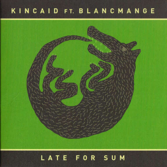 Kincaid Featuring Blancmange Late For Sum Oheistarvikkeet 2019