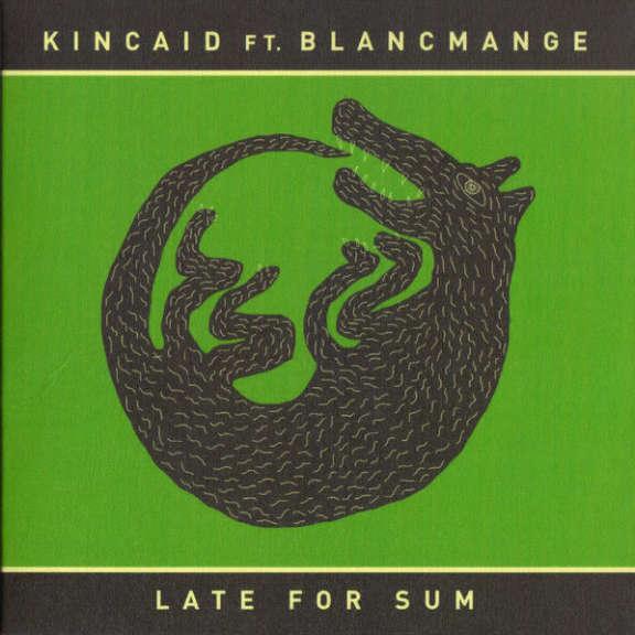 Kincaid Featuring Blancmange Late For Sum  LP 2019