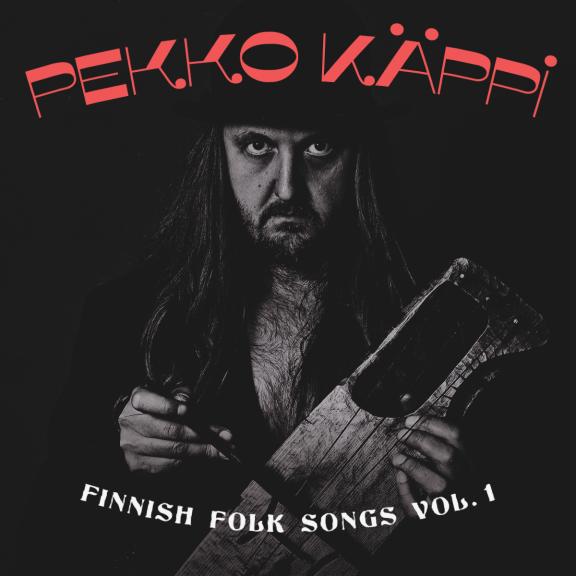 Pekko Käppi Finnish folk songs vol.1 LP 2019