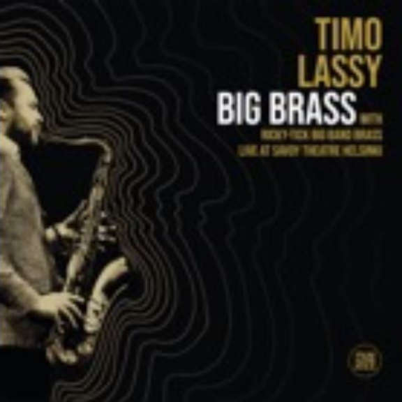 Timo Lassy Big Brass (Live at Savoy Theatre Helsinki)  LP 2020