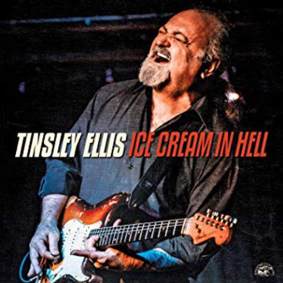 Tinsley Ellis Ice Cream In Hell Oheistarvikkeet 2020