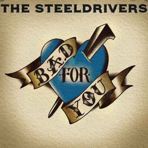 SteelDrivers Bad For You  LP 2020