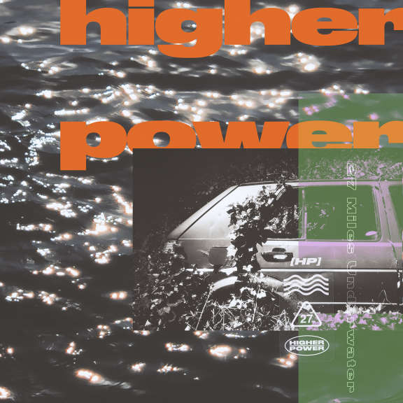 Higher Power 27 Miles Underwater LP 2020