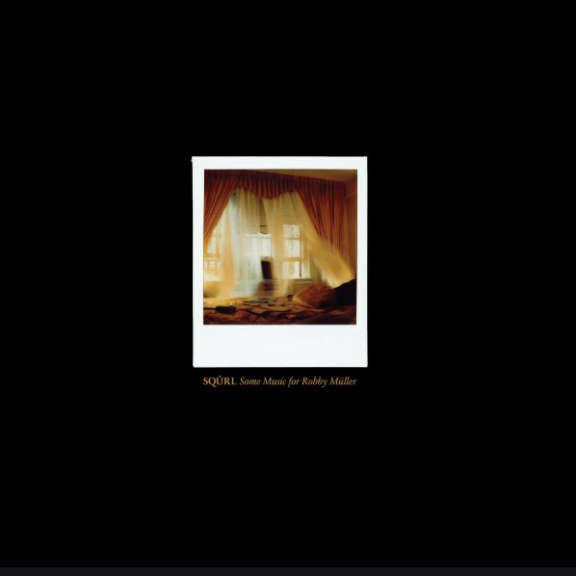 Squrl Some Music for Robby Muller (Black) LP 2020