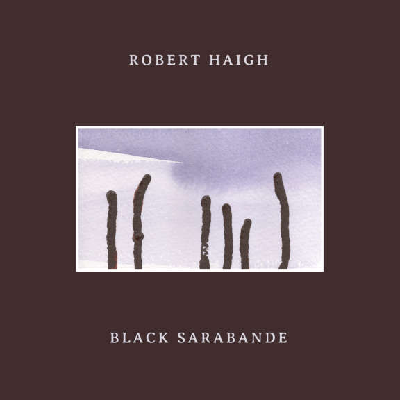 Robert Haigh Black sarabande LP 2020