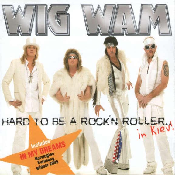 Wig Wam Hard To Be A Rock'n Roller...In Kiev! Oheistarvikkeet 2005