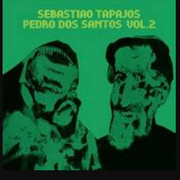 Sebastiao Tapajos / Pedro Dos Santos Vol. 2 LP 2020