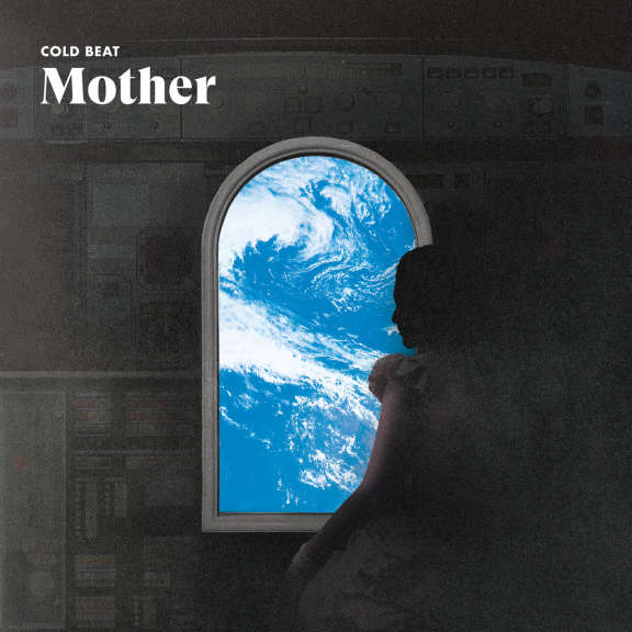 Cold Beat Mother   LP 2020