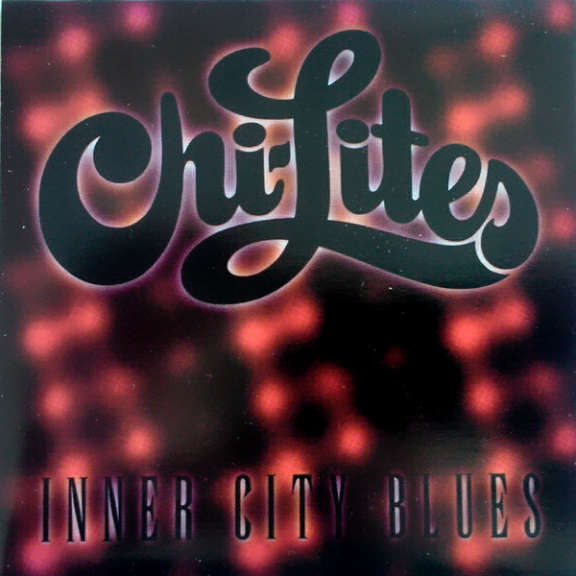 The Chi-Lites Inner City Blues Oheistarvikkeet 0