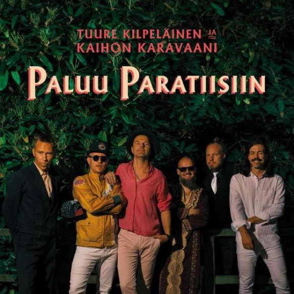 Tuure Kilpeläinen & Kaihon Karavaani Paluu Paratiisiin   LP 2020