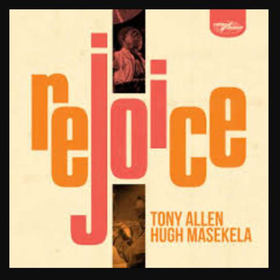 Tony Allen & Hugh Masekela Rejoice    Oheistarvikkeet 2020