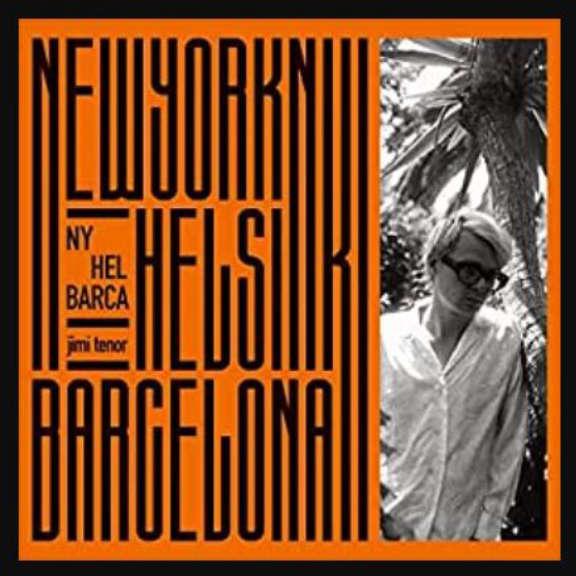 Jimi Tenor NY, HEL, BARCA  LP 2020