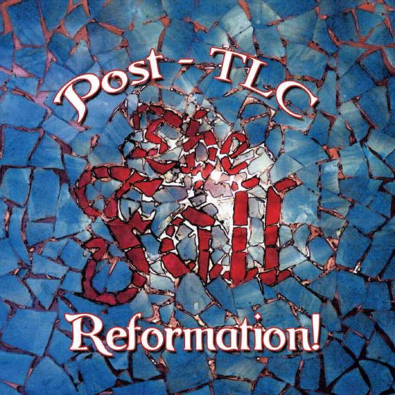 Fall The Fall: Reformation Post TLC LP 2020