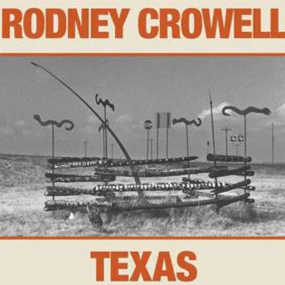 Rodney Crowell Texas LP 2019